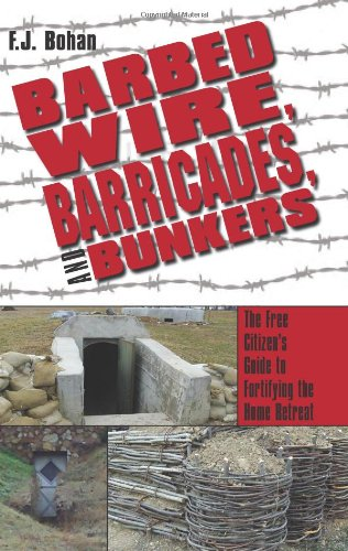 37-Barbed-Wire-Barricades-and-Bunkers-The-Free-Citizens-Guide-to-Fortifying-the-Home-Retreat