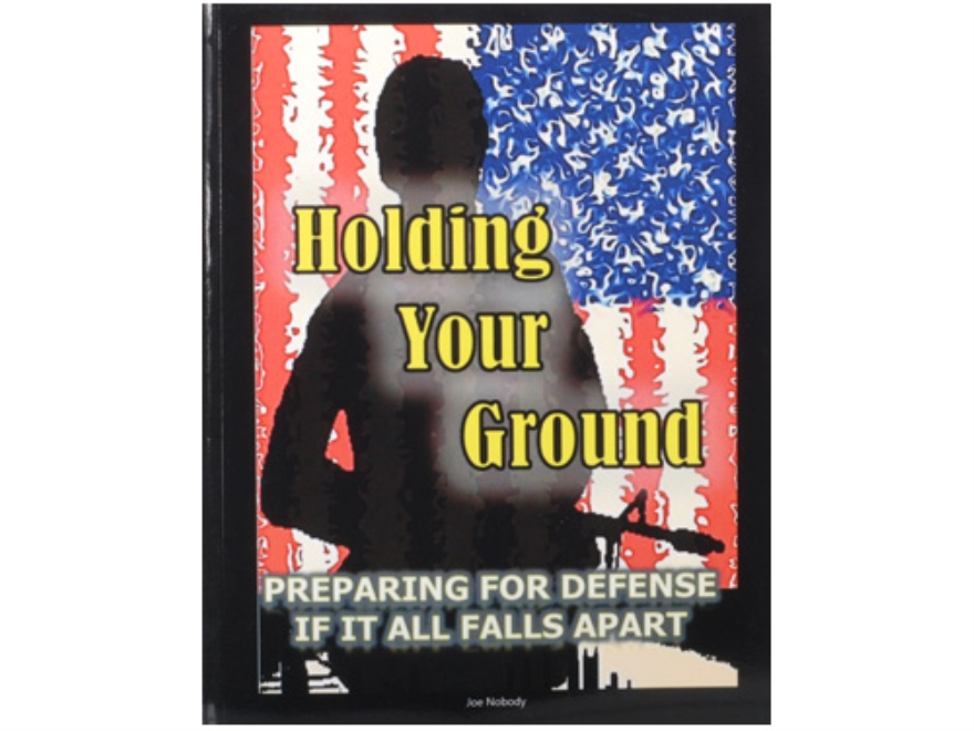 41-Holding-Your-Ground-Preparing-for-Defense-if-it-all-Falls-Apart
