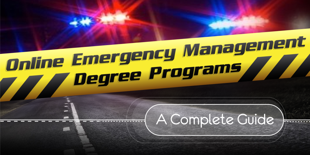 Online Emergency Management Degree Programs